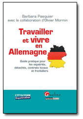 Travailler et vivre en Allemagne : le livre de référence